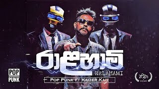 POP PUNK Ft Kaizer Kaiz - Ralahami Official Music Video - Episode 4