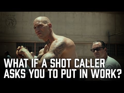 What if a Shot Caller asks you to put in work?  Prison Talk 11.7