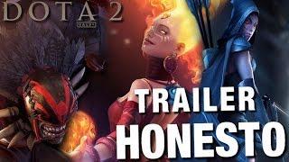 Trailer Honesto - Dota 2 - Legendado