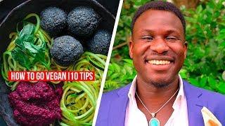 How To Go Vegan!   10 Tips
