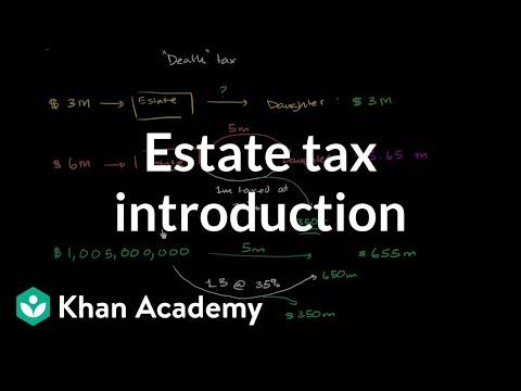 Estate tax introduction   Taxes   Finance & Capital Markets   Khan Academy