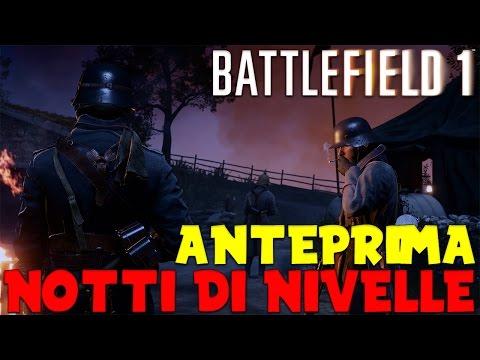 Battlefield 1 -  NOTTI DI NIVELLE - Anteprima Nuova Mappa Dal CTE !!!