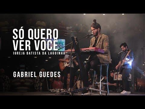 Só quero ver você, Lindo És - Gabriel Guedes (Conferência do Espírito Santo / Lagoinha)