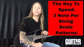 The Key to Speed and Fluidity: The 3-Note-Per String Patterns for Guitar:  Fretboard Mastery Part 7