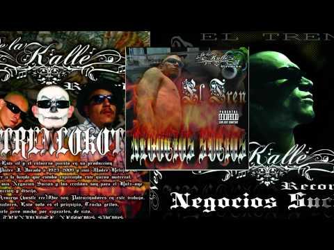 El Tren Lokote - Cosas del barrio (Negocios sucios) De La Kalle Records