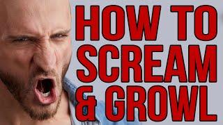 HOW TO GROWL / SCREAM - BASICS [HQ]