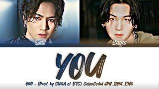 ØMI (登坂広臣) - ''YOU (Prod. by SUGA of BTS)'' Lyrics 歌詞 (Color_Coded_JPN_ROM_ENG)