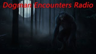 Dogman Encounters Episode 258 (The Big ones Were Dogmen!)