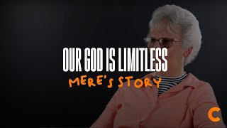 Our God Is Limitless - Mere's Testimony