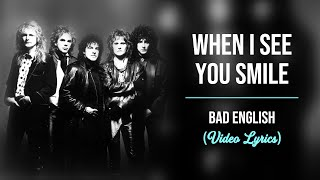 Bad English - When I See You Smile (Lyrics)