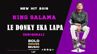 King Salama - Le Donky Eka Lapa New Hit 2019