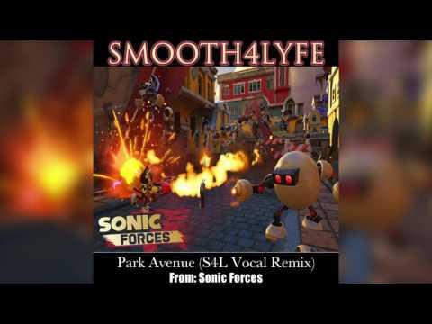 Smooth4Lyfe - Park Avenue (S4L Vocal Remix) (Sonic Forces)