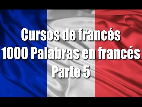 cursos-de-francés:-1000-palabras-y-frases-en-francés-para-principiantes-parte-5