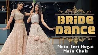 Best Bride Dance 2021/ Main Chali/Mein Teri Hogai/ MITALI'S DANCE/EASY DANCE/ Wedding Choreography