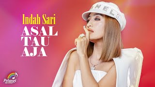 Indah Sari - Asal Tau Aja (Official Music Video)