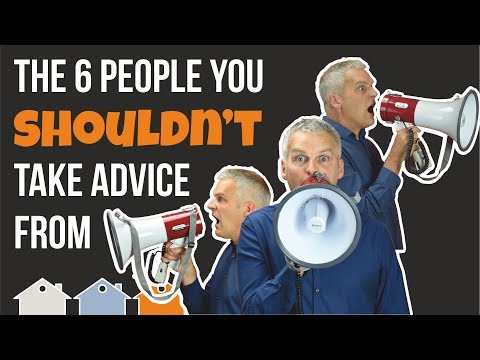 The 6 People You SHOULDN'T Seek Advice From...... And The 6 You Should!