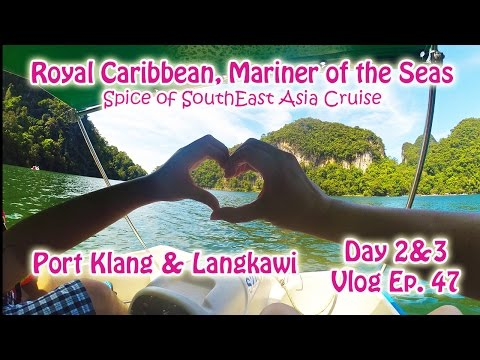 Day 2&3 of Cruising on Royal Caribbean Mariner of the Seas | Port Klang & Langkawi | Vlog Ep 47