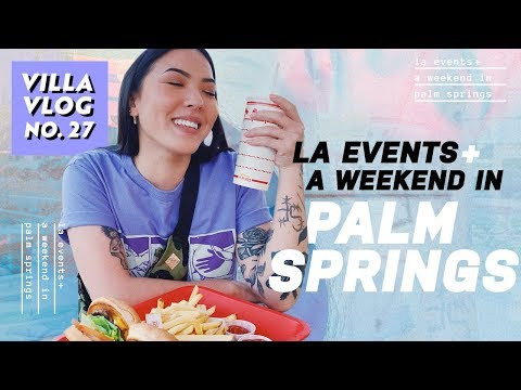LA Events + A Weekend in Palm Springs | Villa Vlog No. 27 | soothingsista