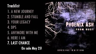 Phoenix Ash - Last Chance (From Dust SPECIAL EDITION)