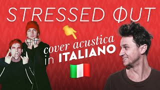 STRESSED OUT in ITALIANO 🇮🇹 Twenty One Pilots cover