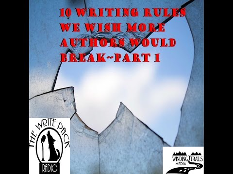 10 Writing Rules We Wish More Authors Would Break  Part 1
