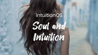intuitionOS: Soul and Intuition [Part 3]