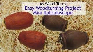 Easy Woodturning Project - Mini Kaleidoscope