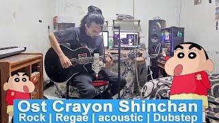 Ost crayon shinchan Versi [Akustik Rock Reggae Dubstep] (Cover)