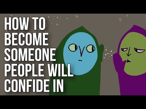 How to Become Someone People Will Confide In