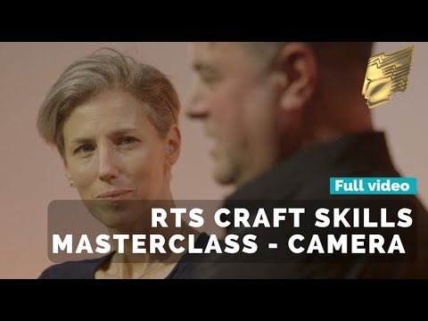 RTS Craft Skills Masterclass - Camera