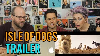 Isle of Dogs  - Trailer - REACTION!! - Wes Anderson