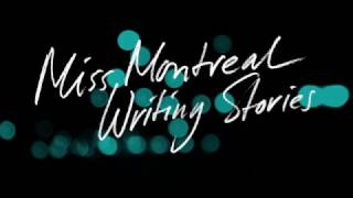 Miss Montreal - Writing Stories (Official lyric video)