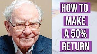 Warren Buffett Explains How To Make A 50% Return Per Year