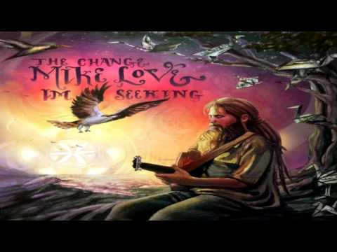 Mike Love - The Change I'm Seeking FULL ALBUM