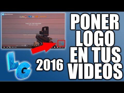COMO PONER LOGO EN LA ESQUINA DE TUS VIDEOS 2016