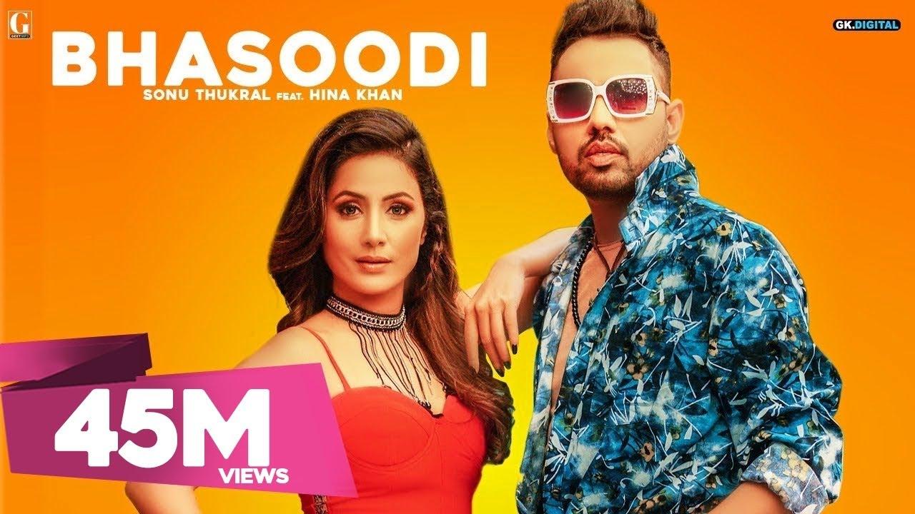 BHASOODI : Sonu Thukral ft. Hina Khan (Full Song) Pardhaan   Preet Hundal   Latest Bollywood Song