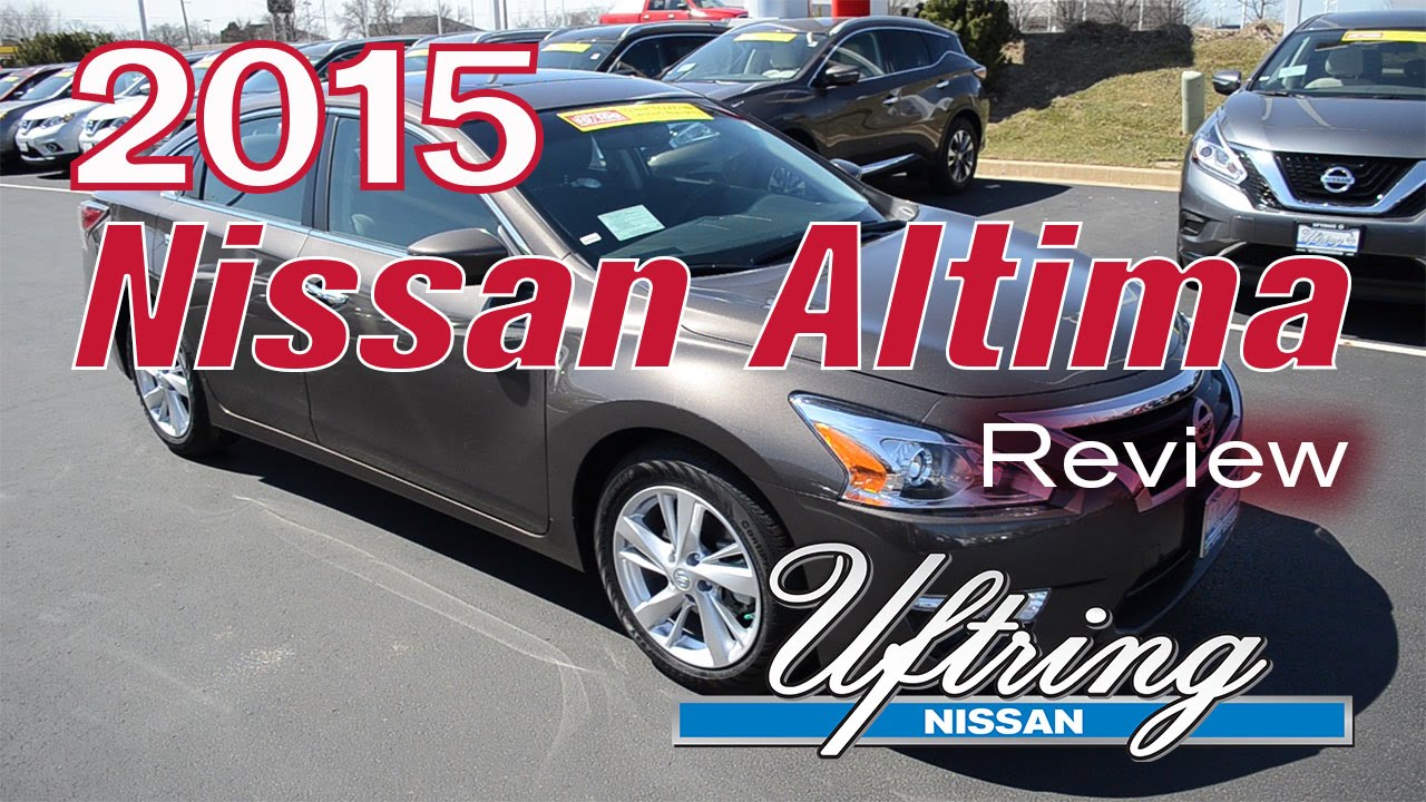 2015 Nissan Altima Review Uftring Nissan Peoria Il Youtube