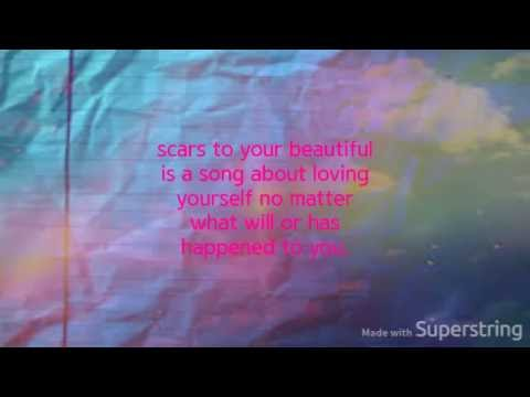 Scars To Your Beautiful- Alessia Cara...