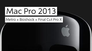 Mac Pro: Metro, Bioshock и Final Cut Pro X