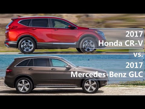 2017 Honda CR-V Vs 2017 Mercedes-Benz GLC (technical Comparison)