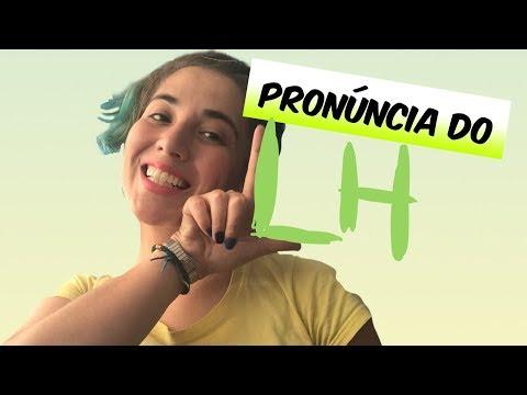 A PRONÚNCIA DO LH | Brasileirices