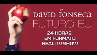 DAVID FONSECA - 24 HORAS EM FORMATO REALITY SHOW
