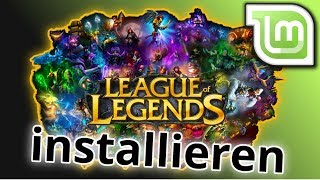 League Of Legends auf Linux Mint installieren - Tutorial (Keine Garantie)