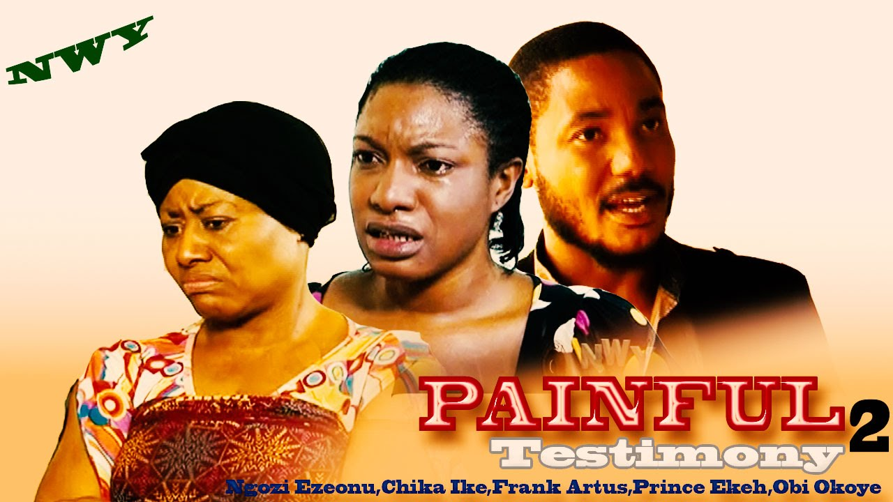 Download Painful Testimony Complete Season 2 - Latest Nigerian Nollywood Movie