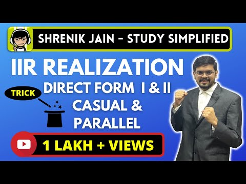 TRICK for IIR REALIZATION - DIRECT FORM 1, 2 , CASCADE , PARALLEL
