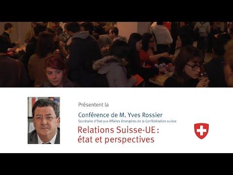 RELATIONS SUISSE-UE: ÉTAT ET PERSPECTIVES par M. Yves ROSSIER