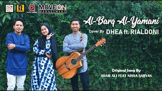 AL BARQ AL YAMANI - SABYAN Ft ADAM ALI (cover by DHEA Ft. RIALDONI)
