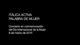 ITÁLICA ACTIVA 2. 8 de marzo de 2015. Día Internacional de la Mujer. Concierto PALABRA DE MUJER