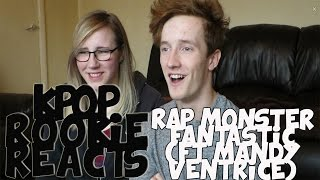 [KPOP ROOKIE] Rap Monster(랩몬스터) - Fantastic (ft. Mandy Ventrice) M/V REACTION