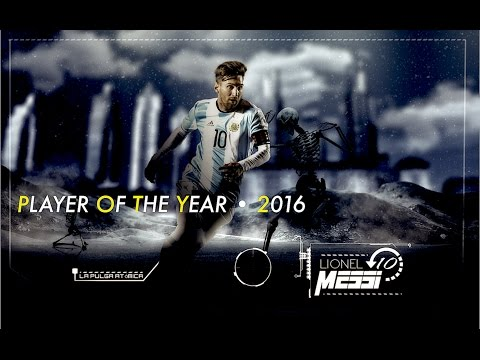 Lionel Messi - Player Of The Year • 2016 - |HD|